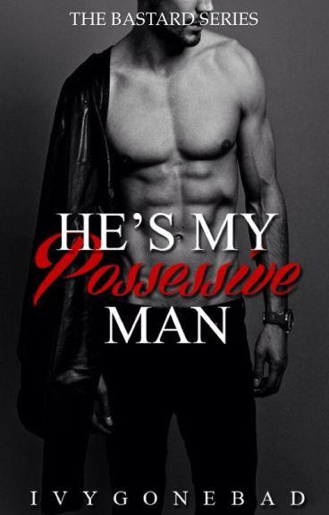 He's My Possessive Man [Major Editing]