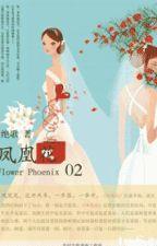 [BHTT] Phượng Hoàng Hoa • Tục - Tuyệt Ca (Hoàn) by BachHopTT