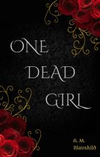 One Dead Girl by Crow-caller