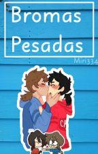 Bromas Pesadas [Frededdy]    FNAFHS    by Miri334