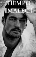 TIEMPO   Malec   One-Short by MagnusyAlec800