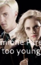 Dramione:Parents too young  by jade1233213