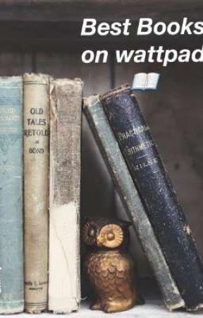 Best books on wattpad📖 by LamijaHodzic