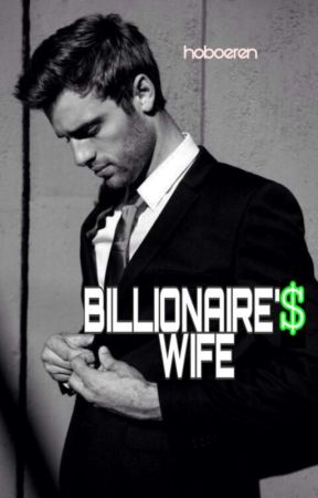 BILLIONAIRE'S WIFE by cigarettesmokeyeah