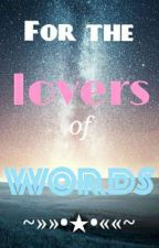 For the Lovers of Words by River_Lion