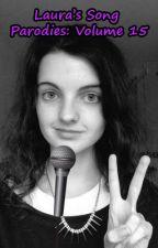 Laura's Song Parodies: Volume 15 by HeiwaRoraAi
