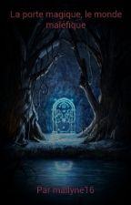 La porte magique, le monde maléfique by mailyne16