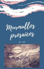 Murmullos prosaicos by marchena963