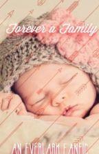 Forever a Family-An Everlark Love Story by jlawokayokay