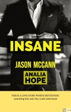 Insane (Jason McCann) by aalexandrahopee