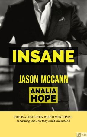 Insane (Jason McCann) by aalexandrahopee