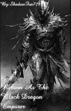 Reborn as the Black Dragon Emperor (Ongoing) by ShadowFox711