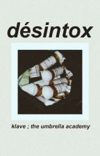 désintox - klave ☂ by cemeteryswift