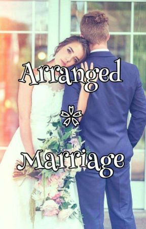 ARRANGE MARRIAGE (Completed ) Knight #1 by Aishwarya-13Q