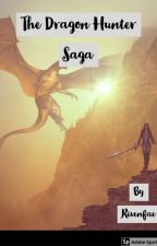 The Dragon Hunter Saga by Rivenfae