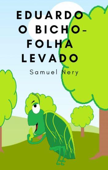Eduardo o Bicho-Folha Levado