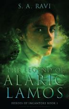 The Legend of Alaric Lamos by ravisthoughts