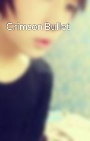 Crimson Bullet by CyberLolito