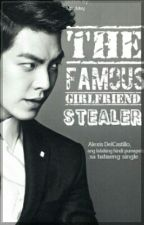 The Famous Girlfriend Stealer (COMPLETED) by scrappynobody