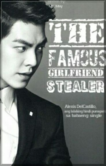 The Famous Girlfriend Stealer (COMPLETED)