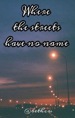 WHERE THE STREETS HAVE NO NAME//O.S LARRY STYLINSON by bethcu