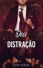 Doce Distração #Conto COMPLETO. by LenySousaW
