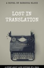 Lost in Translation by rebeccabloch