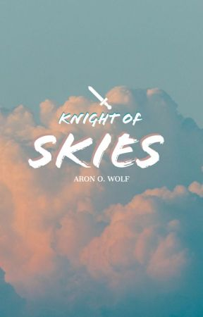Knight of Skies | BxB by aronolivowolf