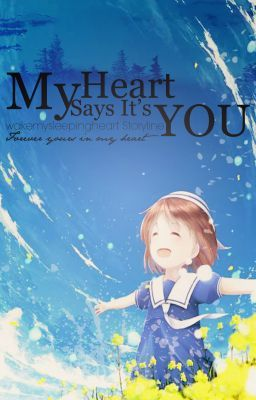 My Heart Says It's You