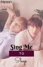 Sing Me to Sleep by Paljuresji