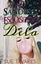 As Sandices e Esquisitices DELA by Sue_Tavares