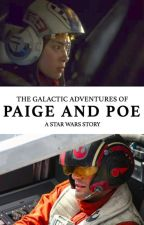 The Galactic Adventures of Paige and Poe: A Star Wars Story by paigeandpoe