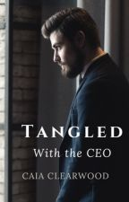 Tangled with the CEO by caiaclearwood