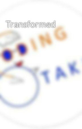 Transformed by CodingOtaku