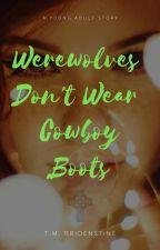 Werewolves Don't Wear Cowboy Boots by Alicorne137