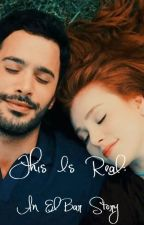 This Is Real: An ElBar Story by buttercup0303