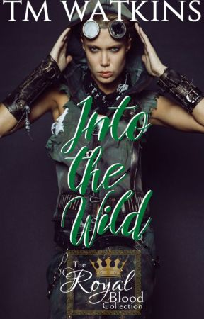 Into The Wild ~ Book 3 ~ The Royal Blood Collection by xMishx