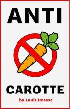 ANTI-CAROTTE by LouisHeSSSe