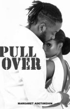 PULL OVER by camaa_pearl
