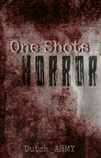 One Shots || Horror Edition by Dutch_ARMY