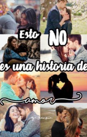 Esto NO es una historia de amor by pevensiie
