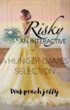 Risky - A Hunger Games Selection Interactive by yolly_thelolly