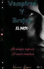 Vampiros y Brujos. El Inicio by KenserLopez