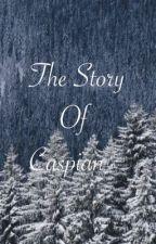The Story of Caspian by CElez44