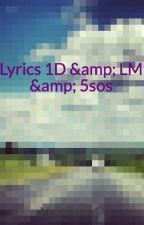Lyrics 1D & LM & 5sos by MsFairytale14