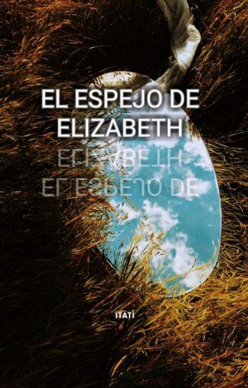 EL ESPEJO DE ELIZABETH