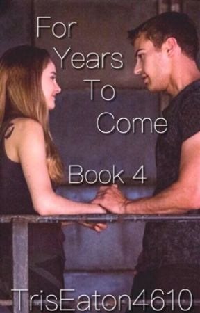 For Years To Come  •Book 4• by TrisEaton4610
