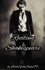 Reciting Shakespeare by LittleSpoonStyles94