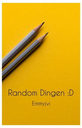 Random Dingen :D by Emmyjvi