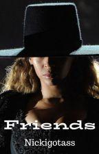 Friends  by nickigotass